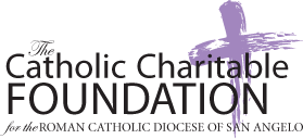 The Catholic Charitable Foundation for the Roman Catholic Diocese of San Angelo